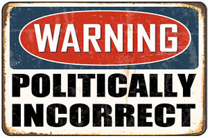 Warning-Politically-Incorrect